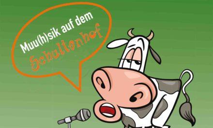 """Muu(h)sik auf dem Schultenhof"""